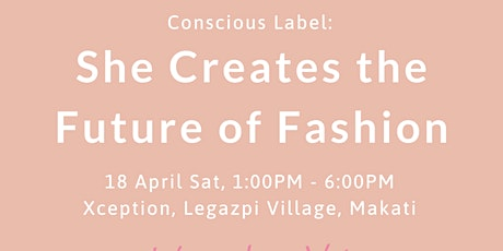 Conscious Label: She Creates the Future of Fashion tickets