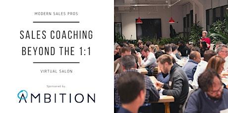 Modern Sales Pros - Virtual Salon - Sales Coaching Beyond the 1:1 tickets