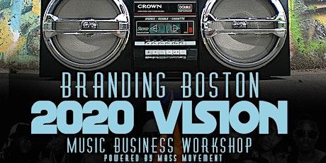 Branding Boston: 2020 Vision Music Business Workshop tickets