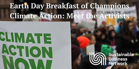 Earth Day Breakfast of Champions Climate Action: Meet the Activists  tickets