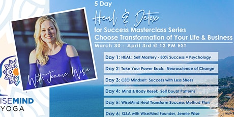 WiseMind 5 Day HEAL & DETOX for Success Masterclass Free Online Series tickets