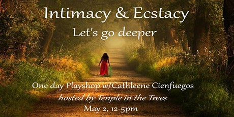 Intimacy and Ecstacy ~ Let's Go Deeper tickets