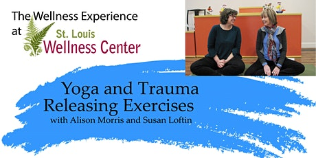 The Wellness Experience: Yoga and Trauma Releasing Exercises tickets