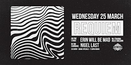 REQUIEM [LIVE] Erin Will Be Mad + No/Trauma + Jules Sheldon tickets