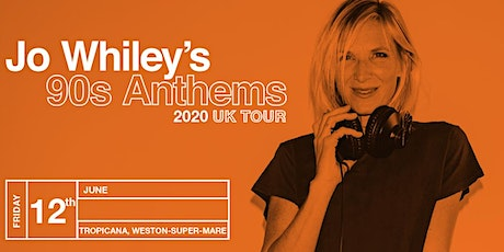 Jo Whiley's 90s Anthems tickets