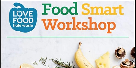 Food Smart Workshop POSTPONED - DATE TO BE CONFIRMED tickets