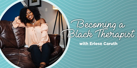 Becoming A Black Therapist:  A Multicultural Perspective- CEU Event tickets