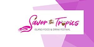 Vendors and Sponsors for Savor the Tropics (postponed...