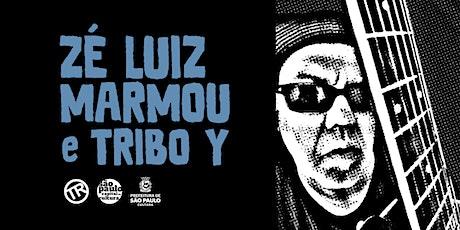 Zé Luiz Marmou e Tribo Y ingressos