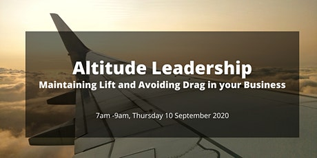 Altitude Leadership - Maintaining Lift and Avoiding Drag in Business - Melbourne tickets
