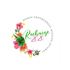 RECHARGE 2020 Women's Empowerment Weekend Getaway  tickets