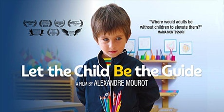 Let the Child Be the Guide - Geelong Premiere - Tuesday 7th April tickets