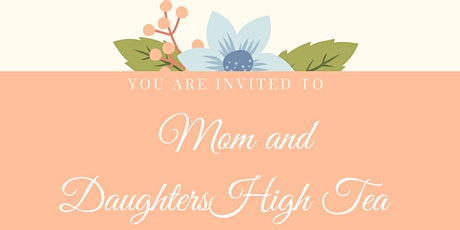 Mother and Daughter High Tea tickets