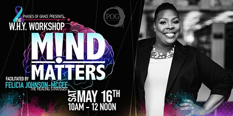 W.H.Y. Workshop | Mind Over Matters tickets