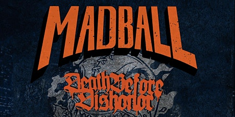 Madball + Death before Dishonor tickets