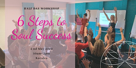 Half Day Workshop - 6 Steps to Soul Success - ONLINE tickets