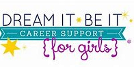 DREAM IT BE IT: CAREER SUPPORT FOR GIRLS tickets