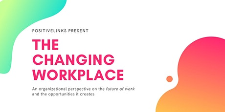 The Changing Workplace tickets