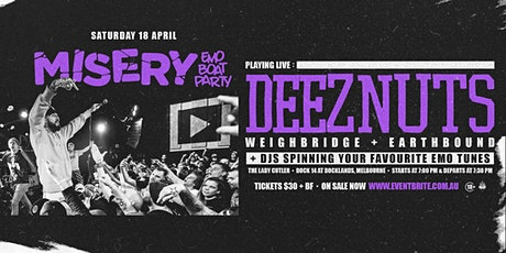 Misery: Emo Boat Party - April w/ Deez Nuts tickets