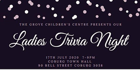 The Grove Children's Centre - Ladies Trivia Night  tickets