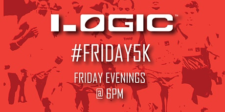 Logic Fitness Club's #Friday5k Fun Run tickets