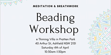 3 hours of Beading with guided Meditation and Breathwork tickets