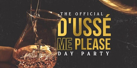 D'USSE Me Please Day Party tickets
