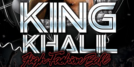 "King Khalil ""High Fashion Ball"" tickets"