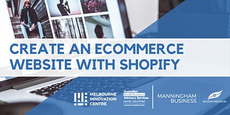 [CANCELLED WORKSHOP] Create an Ecommerce Website with Shopify - Manningham tickets