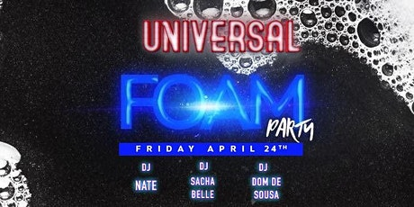 FOAM PARTY. @Universal NIGHT CLUB tickets