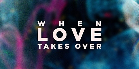 Pasen 2020 - When love takes over tickets