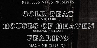 Cold Beat, Houses of Heaven (Record Release), Fearing, Machine Club DJs