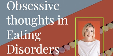 Addressing Obsessive Thoughts in Eating Disorders tickets