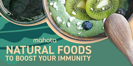 Natural Foods to Boost Your Immunity tickets