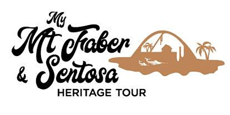 My Mt Faber & Sentosa Heritage Tour - Siloso Route (13 June 2020) tickets