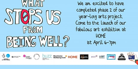 What Stops Us From Being Well? - Art Exhibition Launch tickets
