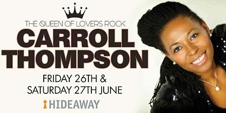 CARROLL THOMPSON - The Queen of Lovers Rock (Sat) tickets