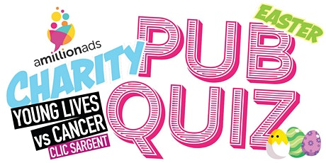 A Million Ads presents: Virtual Easter Pub Quiz for CLIC Sargent! tickets
