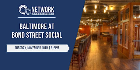 Network After Work Baltimore at Bond Street Social tickets