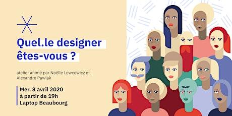 [Atelier - Quel designer êtes-vous ?] billets