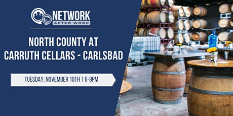 Network After Work North County at Carruth Cellars - Carlsbad tickets