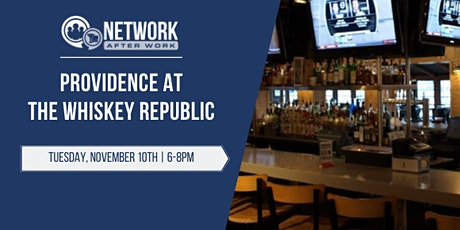 Network After Work Providence at The Whiskey Republic tickets