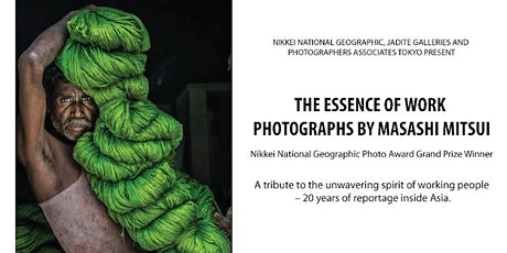 THE ESSENCE OF WORK   PHOTOGRAPHS BY MASASHI MITSUI tickets