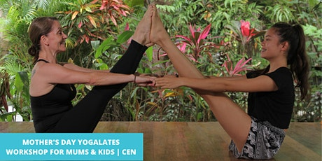 Mother's Day Yogalates Workshop for Mums & Kids | Central tickets