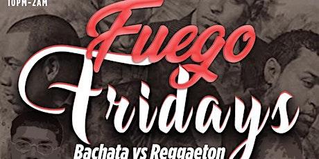 FUEGO FRIDAYS: BACHATA VS REGGAETON tickets