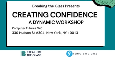 Breaking the Glass Presents: Creating Confidence, A Dynamic Workshop tickets