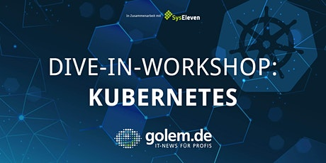 Dive-in-Workshop Kubernetes in Berlin tickets