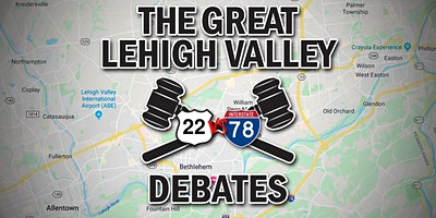 The Great Lehigh Valley Debates: 22 vs 78