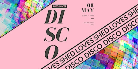 SHED LOVES DISCO - Bank Holiday Weekend tickets