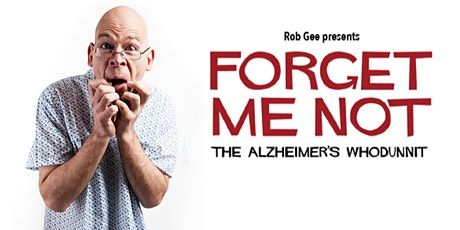 Forget Me Not - The Alzheimer's Whodunnit tickets